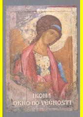 Ikona - okno do věčnosti  (odkaz v elektronickém katalogu)