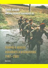Historie českých speciálních sil. Výzbroj a výstroj výsadkářů a průzkumníků 1947-2001  (odkaz v elektronickém katalogu)