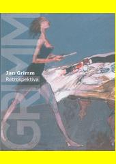 Jan Grimm : retrospektiva  (odkaz v elektronickém katalogu)