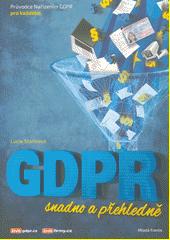 GDPR snadno a přehledně  (odkaz v elektronickém katalogu)