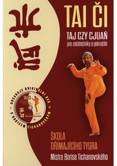 Tai či : taj-czy cjuaň : škola dřímajícího tygra  (odkaz v elektronickém katalogu)
