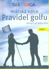 Hráčská edice Pravidel golfu : platných od ledna 2019  (odkaz v elektronickém katalogu)