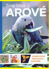 Arové : komplexní průvodce chovem  (odkaz v elektronickém katalogu)