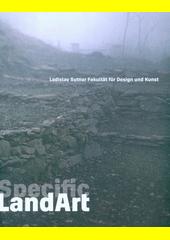 Specific LandArt : Ladislav Sutnar Fakultät für Design und Kunst der Westböhmische Universität in Pilsen  (odkaz v elektronickém katalogu)