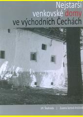 Nejstarší venkovské domy ve východních Čechách  (odkaz v elektronickém katalogu)