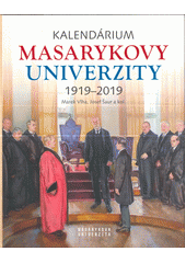 Kalendárium Masarykovy univerzity 1919-2019  (odkaz v elektronickém katalogu)