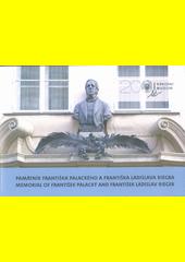 Památník Františka Palackého a Františka Ladislava Riegra = Memorial of František Palacký and František Ladislav Rieger  (odkaz v elektronickém katalogu)