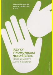 Jazyky v komunikaci neslyšících: český znakový jazyk a čeština  (odkaz v elektronickém katalogu)