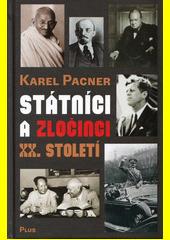 Státníci a zločinci XX. století  (odkaz v elektronickém katalogu)