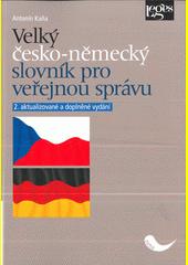 Velký česko-německý slovník pro veřejnou správu  (odkaz v elektronickém katalogu)