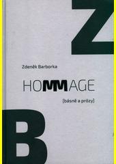 Hommage : [básně a prózy]  (odkaz v elektronickém katalogu)