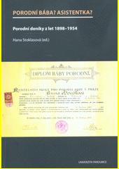 Porodní bába? Asistentka? : porodní deníky z let 1898-1954  (odkaz v elektronickém katalogu)