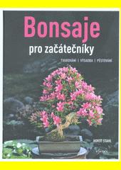 Bonsaje pro začátečníky : tvarování, výsadba, pěstování  (odkaz v elektronickém katalogu)