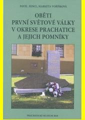 Oběti první světové války v okrese Prachatice a jejich pomníky  (odkaz v elektronickém katalogu)