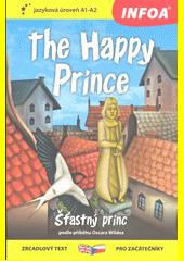 The happy prince = Šťastný princ  (odkaz v elektronickém katalogu)