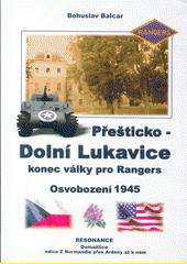 Přešticko - Dolní Lukavice : konec války pro Rangers : osvobození 1945  (odkaz v elektronickém katalogu)