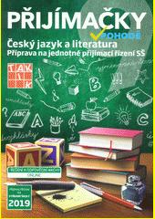 Přijímačky v pohodě : příprava na jednotné přijímací řízení SŠ. Český jazyk a literatura  (odkaz v elektronickém katalogu)