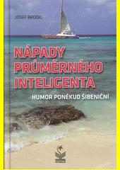 Nápady průměrného inteligenta : humor poněkud šibeniční  (odkaz v elektronickém katalogu)