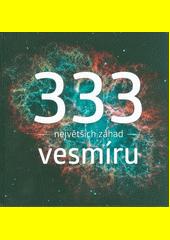 333 největších záhad vesmíru  (odkaz v elektronickém katalogu)
