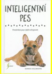 Inteligentní pes : poznáváme psy a jejich schopnosti  (odkaz v elektronickém katalogu)