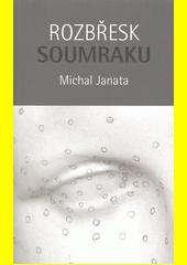 Rozbřesk soumraku : kniha o vidění  (odkaz v elektronickém katalogu)
