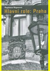 Hlavní role: Praha  (odkaz v elektronickém katalogu)