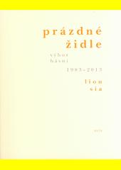 Prázdné židle : výbor básní : 1983-2013  (odkaz v elektronickém katalogu)