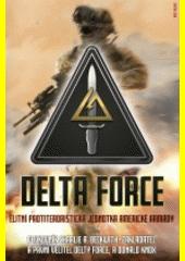Delta Force : elitní protiteroristická jednotka americké armády  (odkaz v elektronickém katalogu)