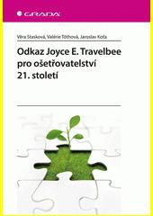 Odkaz Joyce E. Travelbee pro ošetřovatelství 21. století  (odkaz v elektronickém katalogu)