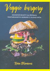 Veggie burgery : jedinečné recepty na přípravu vegetariánských burgerů z celého světa  (odkaz v elektronickém katalogu)