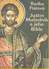 Justin Mučedník a jeho Bible  (odkaz v elektronickém katalogu)