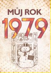 Můj rok 1979  (odkaz v elektronickém katalogu)