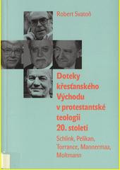 Doteky křesťanského Východu v protestantské teologii 20. století : Schlink, Pelikan, Torrance, Mannermaa, Moltmann  (odkaz v elektronickém katalogu)