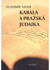 Kabala a pražská judaika  (odkaz v elektronickém katalogu)