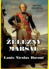 Železný maršál : Louis Nicolas Davout  (odkaz v elektronickém katalogu)