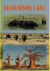 Jak jsem nezemřel v Africe  (odkaz v elektronickém katalogu)