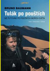 Tulák po pouštích : mé putování po písečných mořích světa : Gobi, Taklamakan, Sahara  (odkaz v elektronickém katalogu)