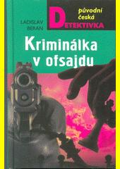 Kriminálka v ofsajdu  (odkaz v elektronickém katalogu)