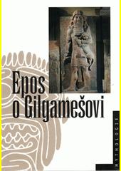 Epos o Gilgamešovi  (odkaz v elektronickém katalogu)
