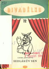 Sedlákův sen : loutková hra o jednom dějství  (odkaz v elektronickém katalogu)