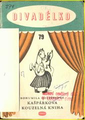 Kašpárkova kouzelná kniha : loutková hra o jednom dějství  (odkaz v elektronickém katalogu)