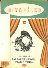 Zázračný strom, pták a voda : vyprávěnka ilustrovaná plošnými loutkami  (odkaz v elektronickém katalogu)