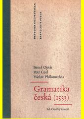 Gramatika česká (1533)  (odkaz v elektronickém katalogu)