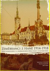 Zeměbranci z Hané 1914-1918 : dějiny olomouckého c. k. zeměbraneckého pěšího pluku č. 13 za Velké války  (odkaz v elektronickém katalogu)