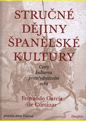 Stručné dějiny španělské kultury : cesty kulturou prostřednictvím měst  (odkaz v elektronickém katalogu)