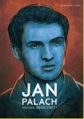 Jan Palach : hrdina, nebo oběť?  (odkaz v elektronickém katalogu)
