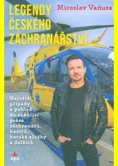 Legendy českého záchranářství : největší případy a pohled do zákulisí práce záchranářů, hasičů, horské služby a dalších  (odkaz v elektronickém katalogu)