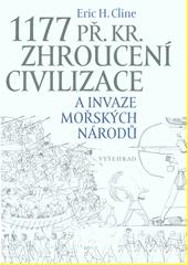 1177 př. Kr. zhroucení civilizace a invaze mořských národů  (odkaz v elektronickém katalogu)