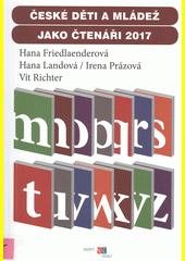 České děti a mládež jako čtenáři 2017  (odkaz v elektronickém katalogu)