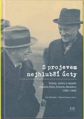 S projevem nejhlubší úcty : dopisy, zprávy a depeše Huberta Ripky Edvardu Benešovi (1922-1948)  (odkaz v elektronickém katalogu)